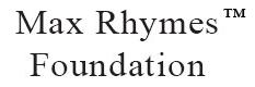 Max Rhymes Foundation